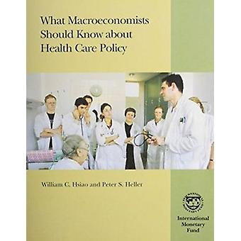 What Macroeconomists Should Know About Health Care Policy - An Essenti