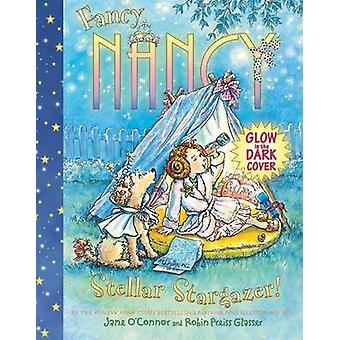Fancy Nancy Stellar Stargazer! by Jane O'Connor - Robin Preiss Glasse