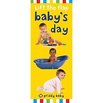 Priddy Baby Lift-The-Flap - Baby's Day by Roger Priddy - 9780312525484