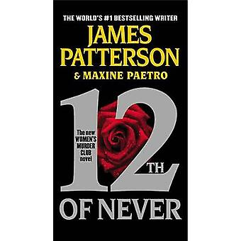 12th of Never (large type edition) by James Patterson - Maxine Paetro