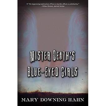 Mister Death's Blue-Eyed Girls by Mary Downing Hahn - 9780544022249 B