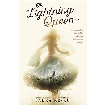 The Lightning Queen by Laura Resau - 9780545800846 Book