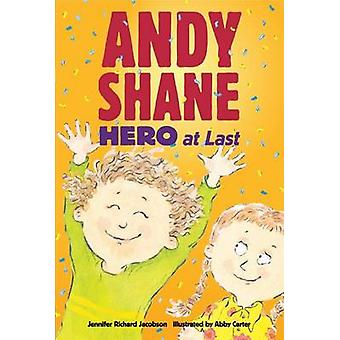 Andy Shane - Hero at Last by Jennifer Richard Jacobson - Abby Carter