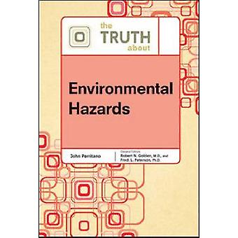 The Truth About Environmental Hazards by John V Perritano - Robert N