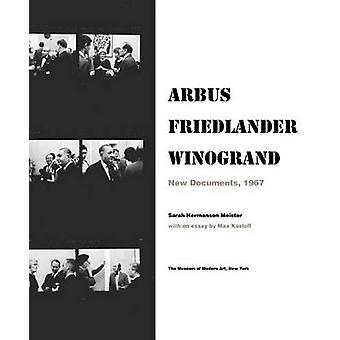 Arbus / Friedlander / Winogrand - New Documents - 1967 by Sarah Herman
