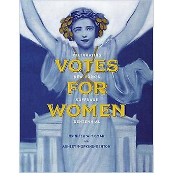 Votes for Women - Celebrating New York's Suffrage Centennial by Jennif