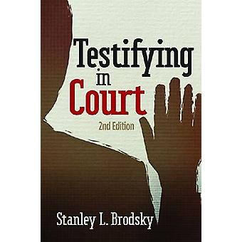Testifying in Court - Guidelines and Maxims for the Expert Witness by
