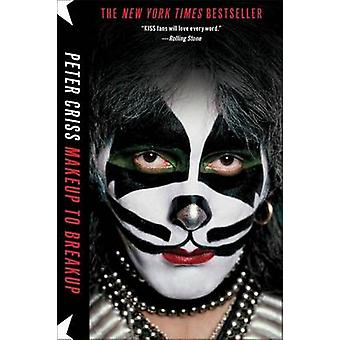 Makeup to Breakup - My Life in and Out of Kiss by Peter Criss - Larry