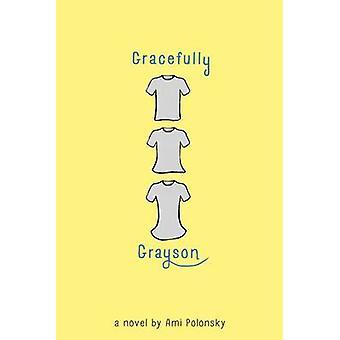 Gracefully Grayson by Ami Polonsky - 9781484723654 Book