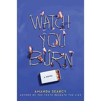 Watch You Burn by Watch You Burn - 9781524700935 Book
