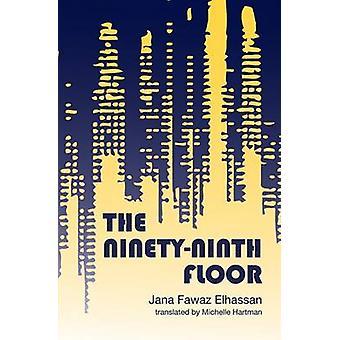 The Ninety-Ninth Floor by Janaa Fawwaaz Ohasan - 9781566560542 Book