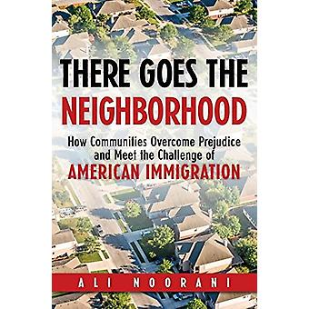 There Goes the Neighborhood - How Communities Meet the Challenge of Am