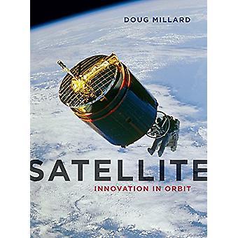 Satellite - Innovation in Orbit by Doug Millard - 9781780236599 Book