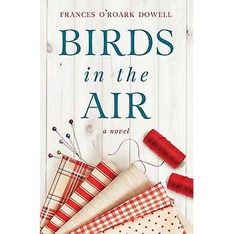 Birds in the Air by Frances O'Roark Dowell - 9781945354007 Book