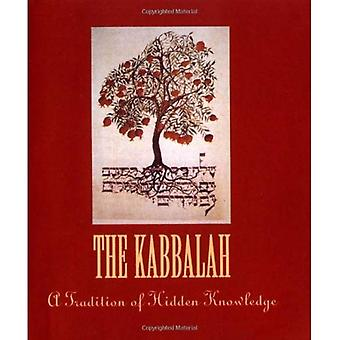 The Kabbalah : Tradition of Hidden Knowledge