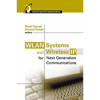 Wlan Systems and Wireless IP for Next Generation Communications by Prasad & Neeli