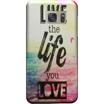Lebe das Leben, die Liebe dich Abdeckung für Galaxy S6