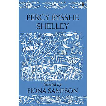 Percy Bysshe Shelley by Maurice Riordan & Fiona Sampson