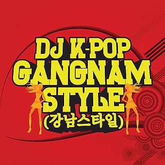 DJ K-Pop - import USA Gangnam Style
