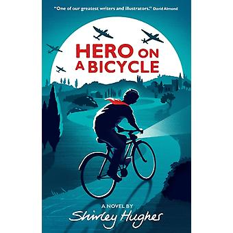 Hero on a Bicycle (Paperback) by Hughes Shirley