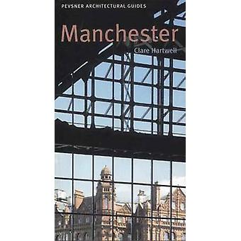 Manchester - Pevsner City Guide (New edition) by Clare Hartwell - 9780