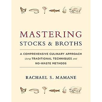 Mastering Stocks and Broths - A Comprehensive Culinary Approach Using