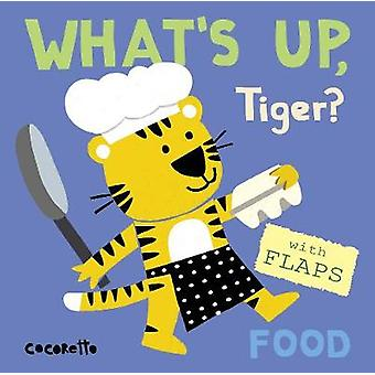What's Up Tiger? - Food - 9781786281579 Book