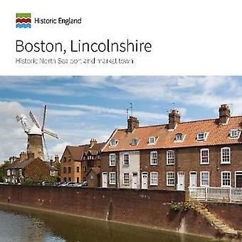 Boston - Lincolnshire - Historic North Sea Port and Market Town by Joh