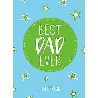 Best Dad Ever by Tim Fenton - 9781849538572 Book