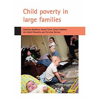 Child Poverty in Large Families by Jonathan Bradshaw - Naomi Finch -