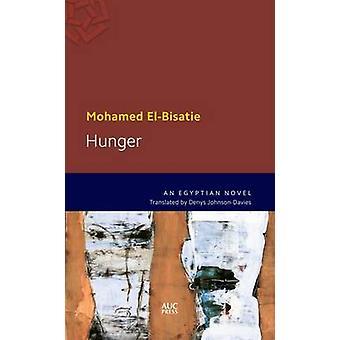 La faim - un roman égyptien par Mohamed El-Bisatie - Denys Johnson-Davie