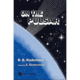 On the Pulsar by B.B. Kadomsev - 9789814289726 Book