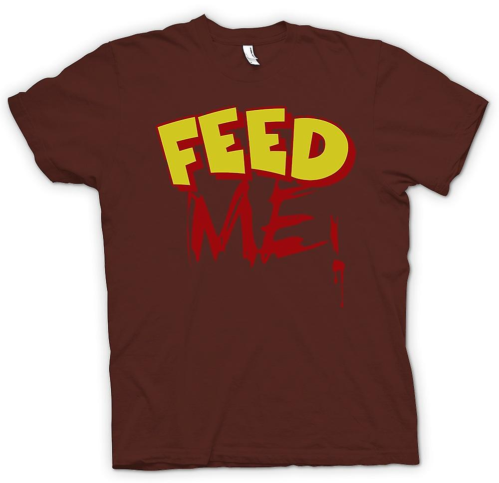 Mens T-shirt - Feed Me! - Funny Quote