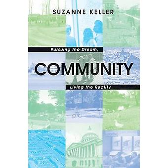 Community - Pursuing the Dream - Living the Reality by Suzanne Keller