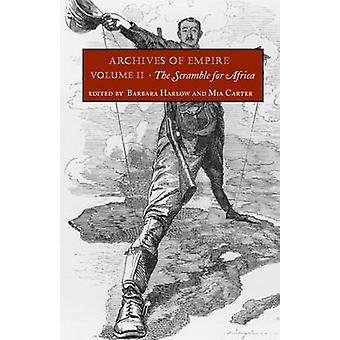 Archives of Empire - v. 2 - The Scramble for Africa by Barbara Harlow -