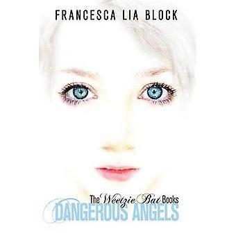 Gevaarlijke Angels - vijf Weetzie Bat boeken door Francesca Lia Blok - 978