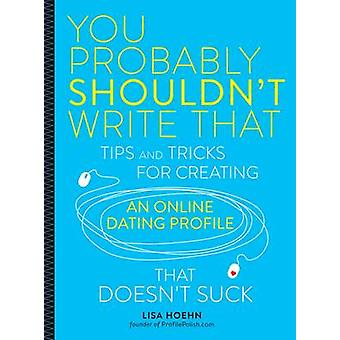 You Probably Shouldn't Write That - Tips and Tricks for Creating an On