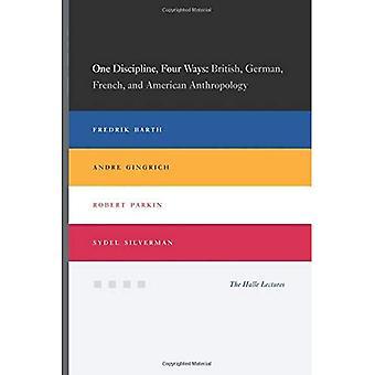 En disiplin, fire måter: Britiske, tysk, fransk og amerikansk antropologi (Halle forelesninger)