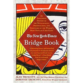 The New York Times Bridge Book: An Anecdotal History of the Development, Personalities and Strategies of the World's Most Popular Card Game (New York Times Bridge Series)
