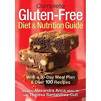 Compléter le régime sans gluten & Guide de la Nutrition: avec Plan de repas de 30 jours & Over 100 recettes