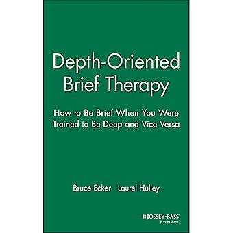 Depth-oriented Brief Therapy: How to be Brief When You Were Trained to be Deep - And Vice Versa: How to Be Brief When You Were Trained to Be Deep - And ... (Jossey-Bass Social & Behavioral Science)