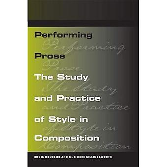 Performing Prose: The Study and Practice of Style in Composition