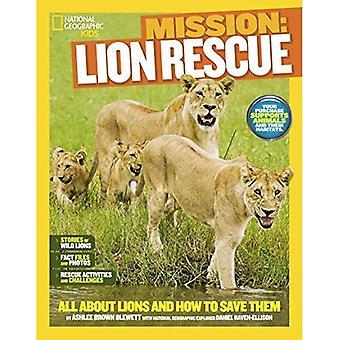 Uppdrag: Lion Rescue: allt om Lions och hur du sparar dem (nationella geografiska barn)