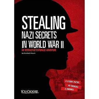 Stealing Nazi Secrets in World War II: An Interactive Espionage Adventure (You Choose: Spies)