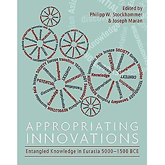 Appropriating Innovations:�Entangled Knowledge in�Eurasia, 5000-1500 BCE