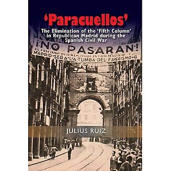 Paracuellos: The Elimination of the Fifth Column in Republican Madrid During the Spanish Civil War (Studies in...