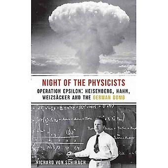 The Night of the Physicists: Operation Epsilon: Heisenberg, Hahn, Weizso�cker and the German Bomb