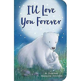 I'll Love You Forever [Board book]