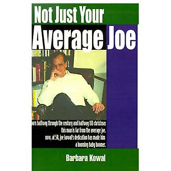 Not Just Your Average Joe by Kowal & Barbara