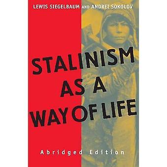 Stalinismus als ein Weg des Lebens A Erzählung in Dokumenten durch Siegelbaum & Lewis H.
